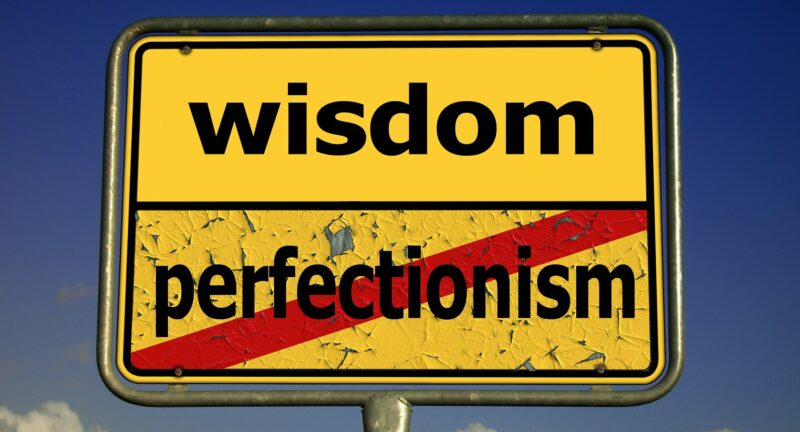 6 Simple and Effective Counseling Techniques to Curb Your Self-Defeating Perfectionism in 2021